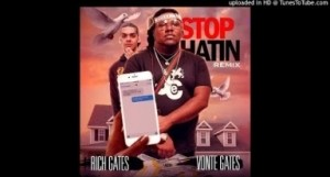Just Rich Gates - Stop Hatin' (Remix) (Feat. Vonte Gates)